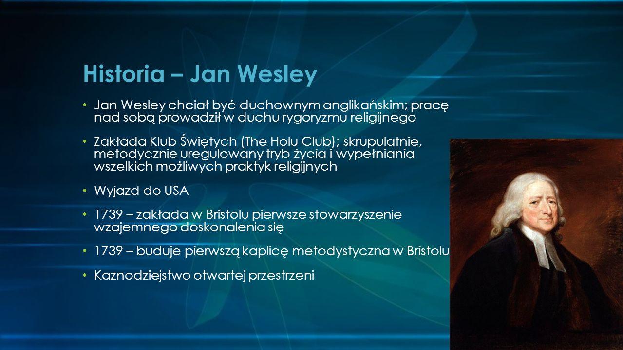 Jan Wesley chciał być duchownym anglikańskim; pracę nad sobą prowadził w duchu rygoryzmu religijnego Zakłada Klub Świętych (The Holu Club); skrupulatn
