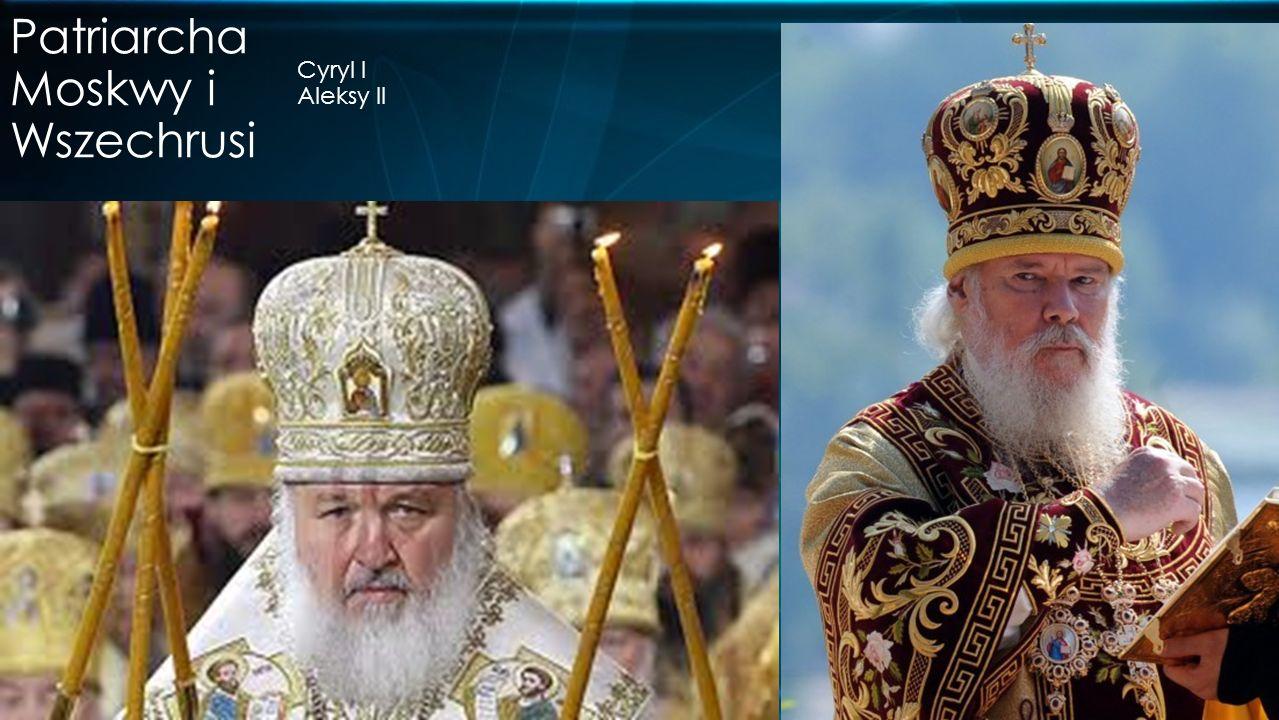 Cyryl I Aleksy II Patriarcha Moskwy i Wszechrusi
