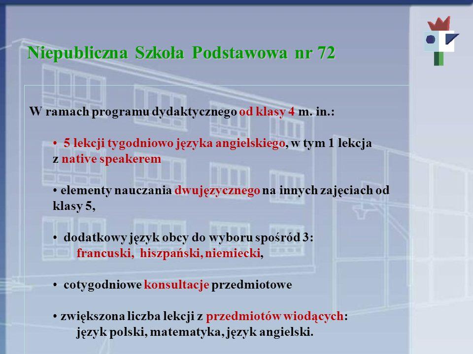 Niepubliczna Szkoła Podstawowa nr 72 W ramach programu dydaktycznego od klasy 4 m.