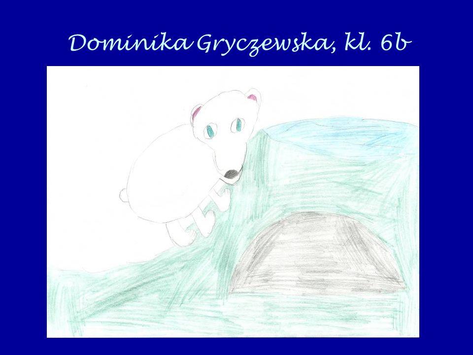 Dominika Gryczewska, kl. 6b