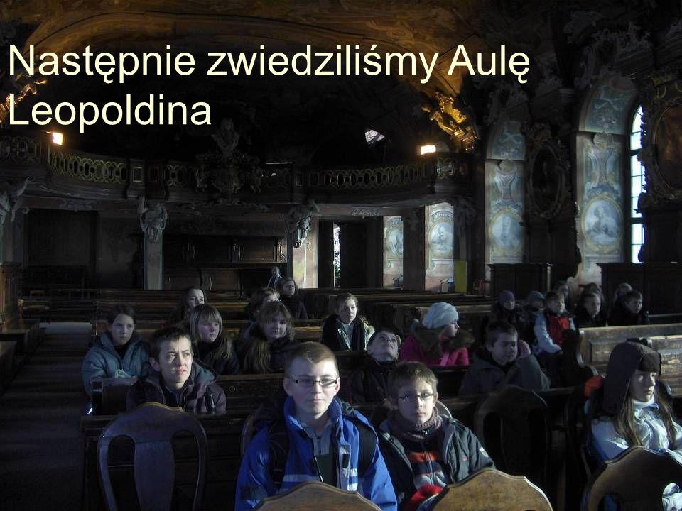 Następnie zwiedziliśmy Aulę Leopoldina