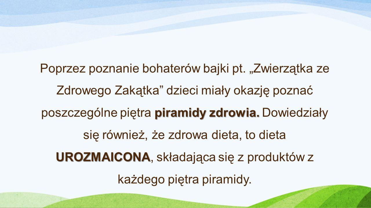 piramidy zdrowia.UROZMAICONA Poprzez poznanie bohaterów bajki pt.