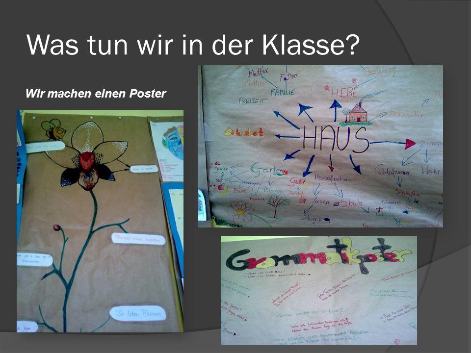 Was tun wir in der Klasse Wir machen einen Poster
