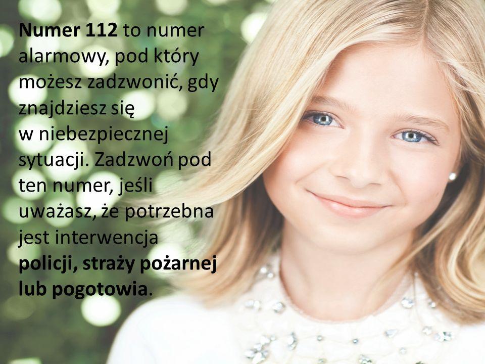 Numer 112 to numer alarmowy, pod który możesz zadzwonić, gdy znajdziesz się w niebezpiecznej sytuacji.