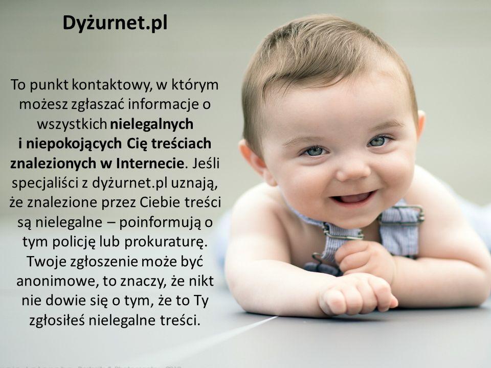 Dyżurnet.pl To punkt kontaktowy, w którym możesz zgłaszać informacje o wszystkich nielegalnych i niepokojących Cię treściach znalezionych w Internecie.