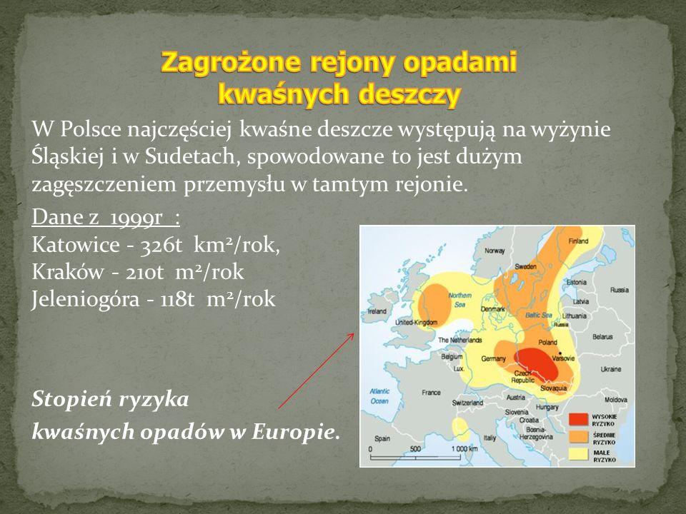 W Polsce najczęściej kwaśne deszcze występują na wyżynie Śląskiej i w Sudetach, spowodowane to jest dużym zagęszczeniem przemysłu w tamtym rejonie. Da