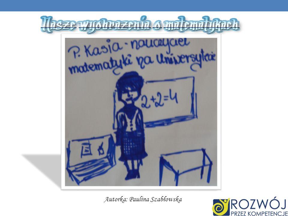Autorka: Paulina Szabłowska