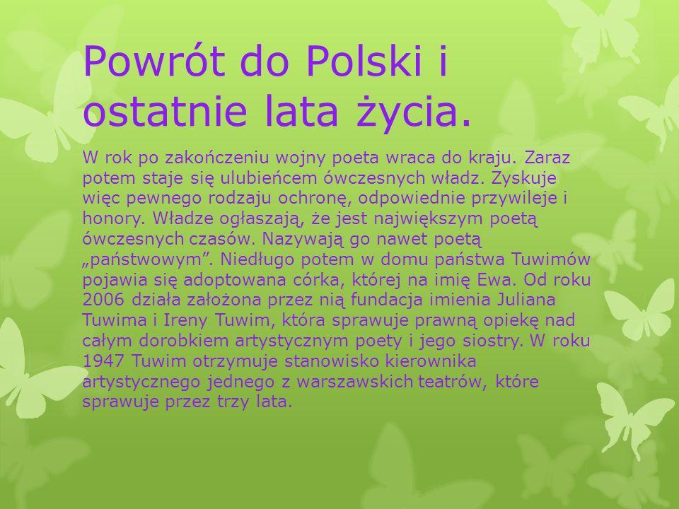 Powrót do Polski i ostatnie lata życia.W rok po zakończeniu wojny poeta wraca do kraju.