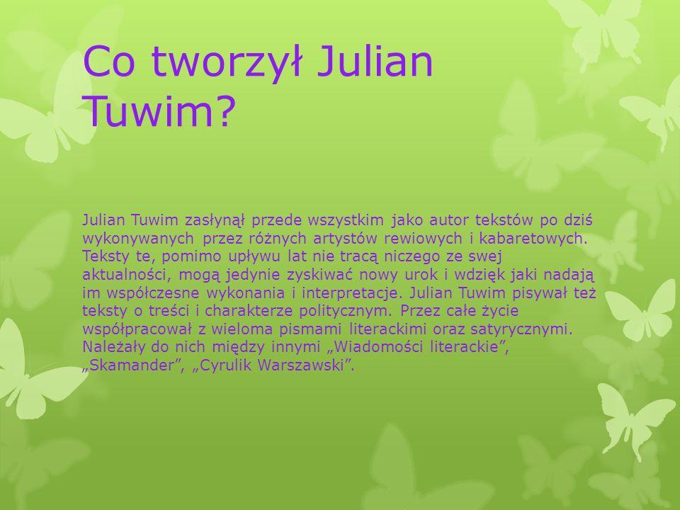 Co tworzył Julian Tuwim.
