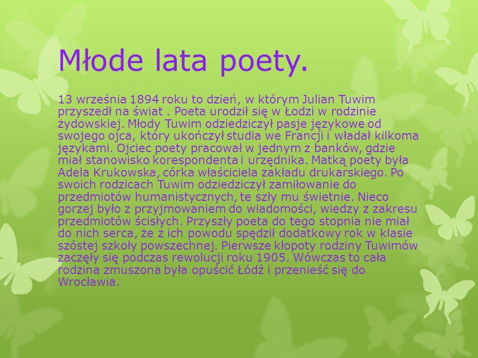 Młode lata poety.13 września 1894 roku to dzień, w którym Julian Tuwim przyszedł na świat.
