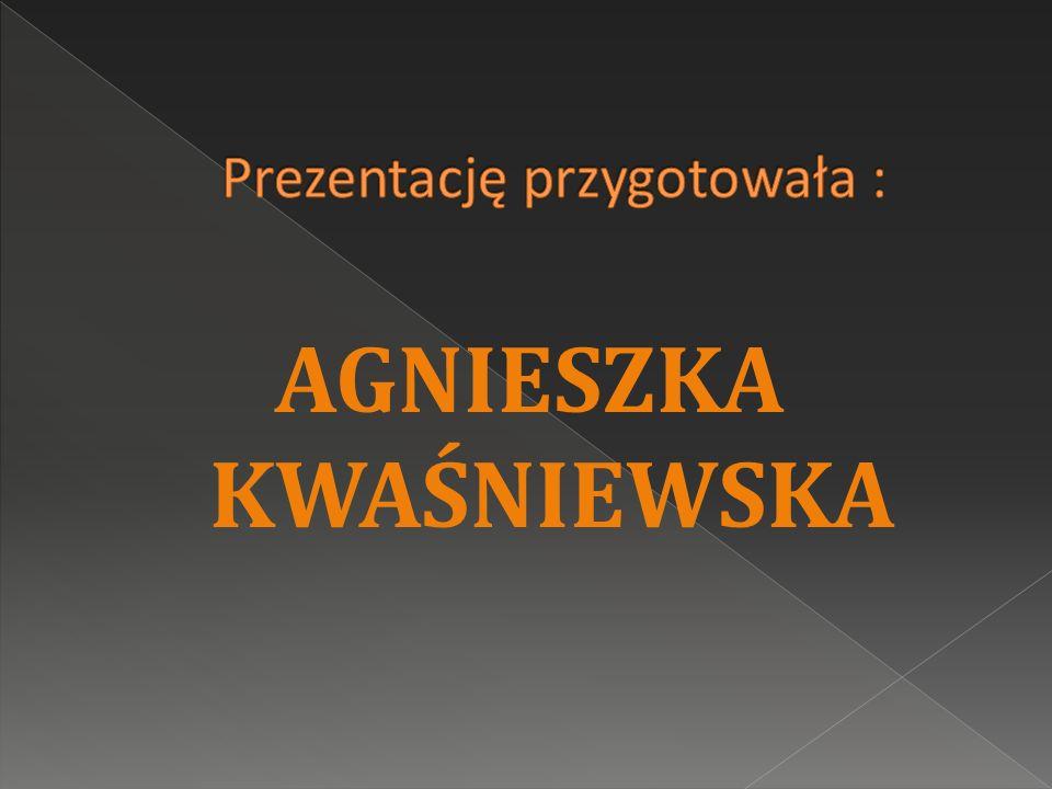 AGNIESZKA KWAŚNIEWSKA