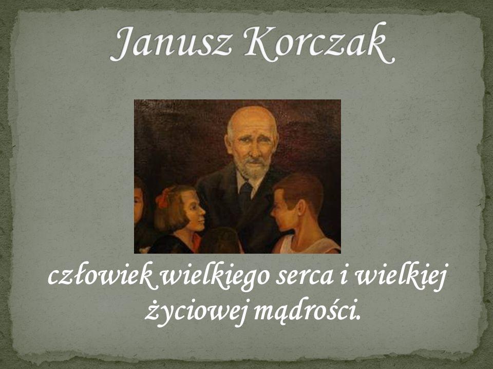 Kim był Janusz Korczak.