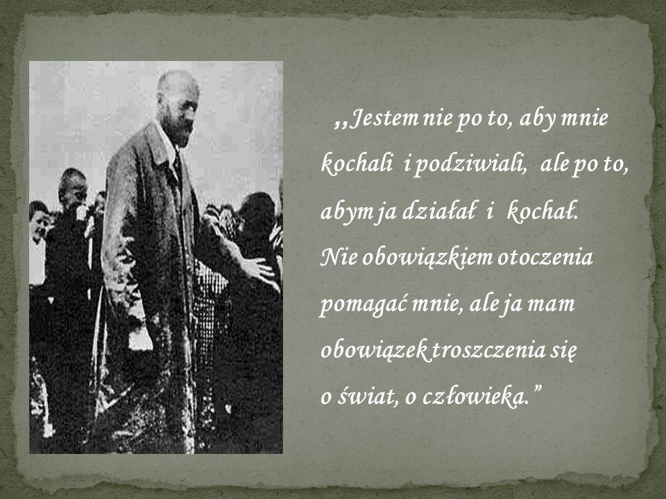 A gdy się wypełniły Jego dni poszedł ten CZŁOWIEK wraz ze swoimi dziećmi pod zielonym sztandarem do obozu w Treblince, gdzie zginął wraz z tymi, których ukochał najbardziej – smutnymi, biednymi, samotnymi dziećmi.