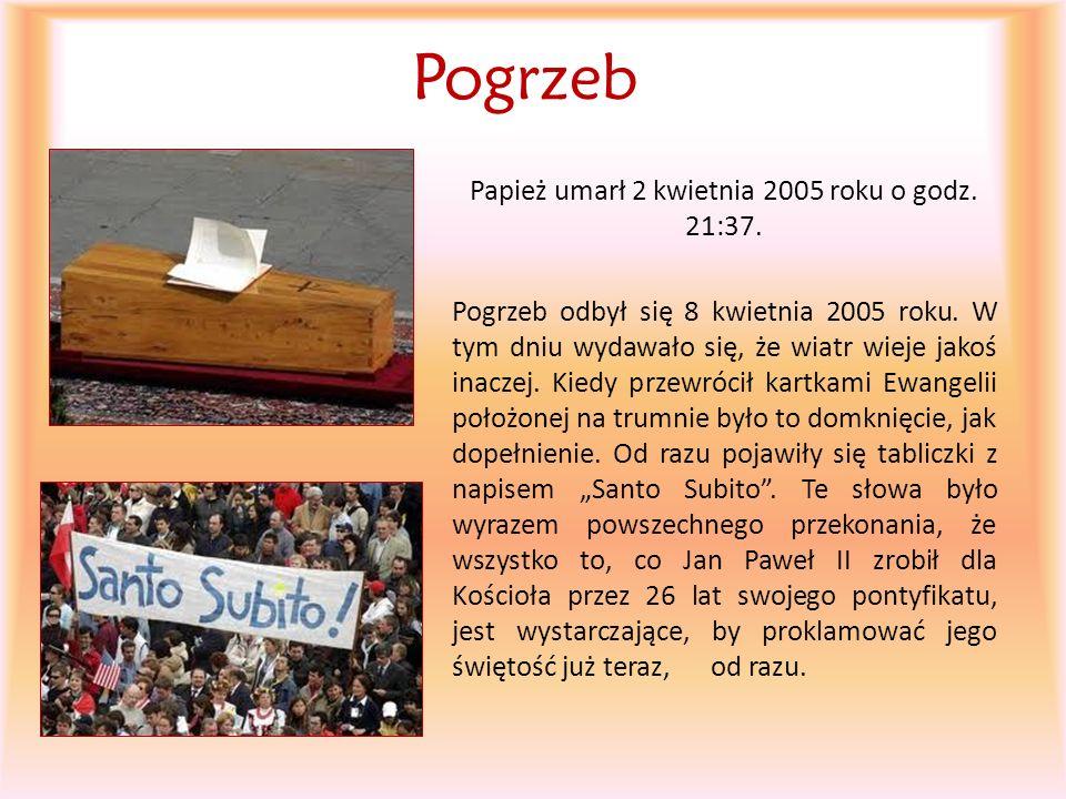 Pogrzeb Papież umarł 2 kwietnia 2005 roku o godz. 21:37. Pogrzeb odbył się 8 kwietnia 2005 roku. W tym dniu wydawało się, że wiatr wieje jakoś inaczej