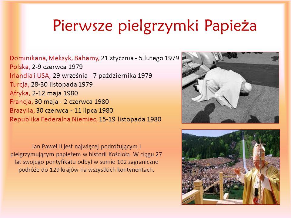 Pierwsze pielgrzymki Papie ż a Jan Paweł II jest najwięcej podróżującym i pielgrzymującym papieżem w historii Kościoła. W ciągu 27 lat swojego pontyfi