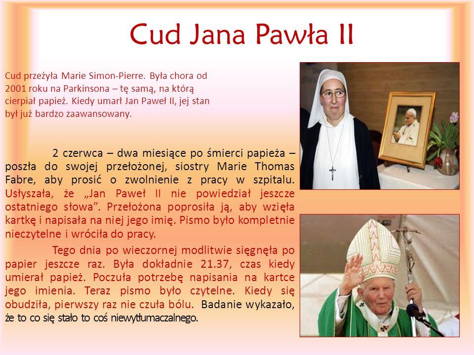 Cud Jana Pawła II 2 czerwca – dwa miesiące po śmierci papieża – poszła do swojej przełożonej, siostry Marie Thomas Fabre, aby prosić o zwolnienie z pr