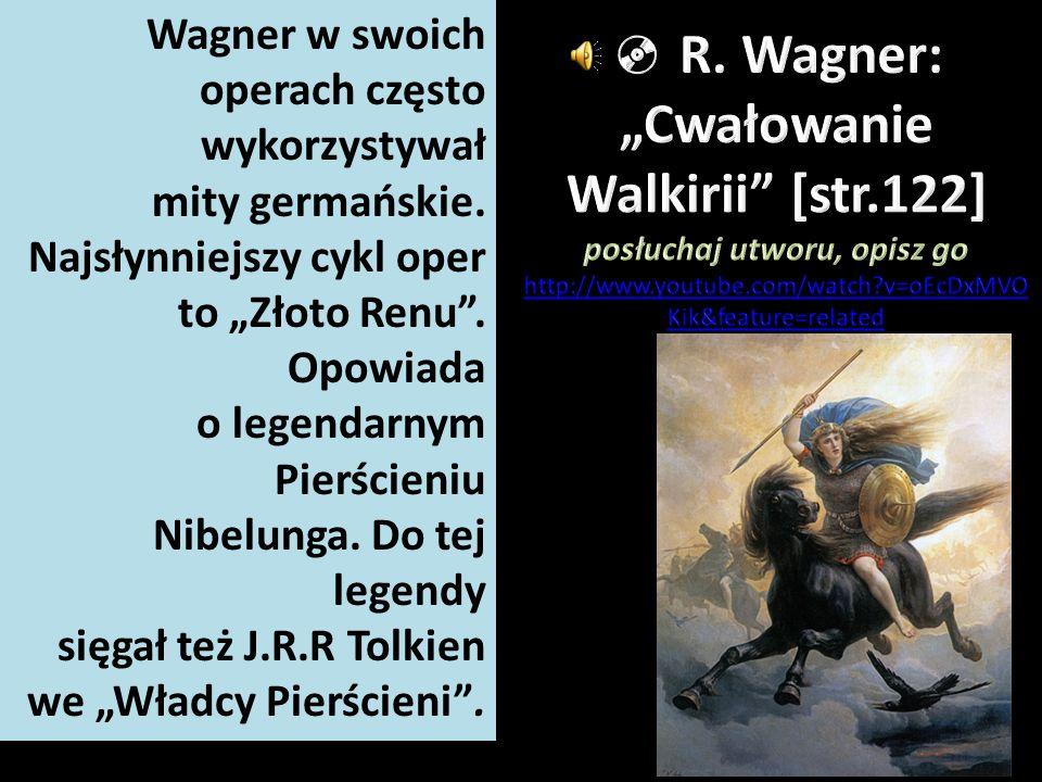 Wagner w swoich operach często wykorzystywał mity germańskie.