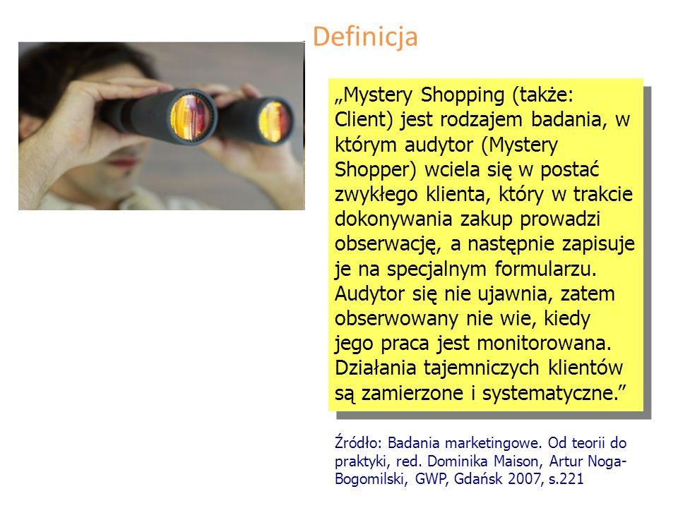 Mystery Shopping (także: Client) jest rodzajem badania, w którym audytor (Mystery Shopper) wciela się w postać zwykłego klienta, który w trakcie dokonywania zakup prowadzi obserwację, a następnie zapisuje je na specjalnym formularzu.