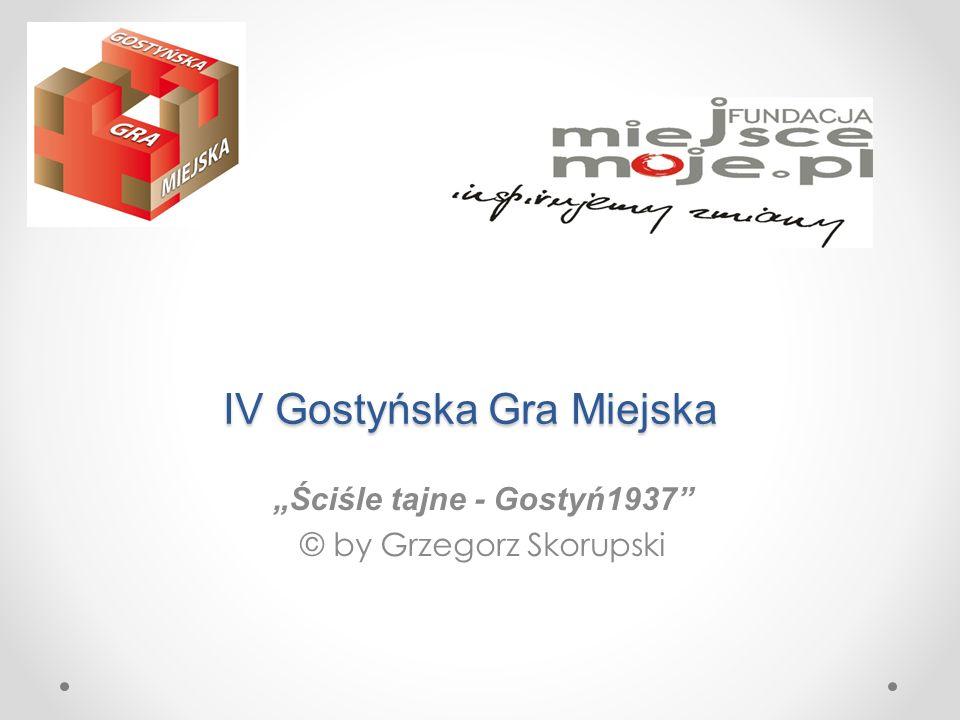 IV Gostyńska Gra Miejska Ściśle tajne - Gostyń1937 © by Grzegorz Skorupski