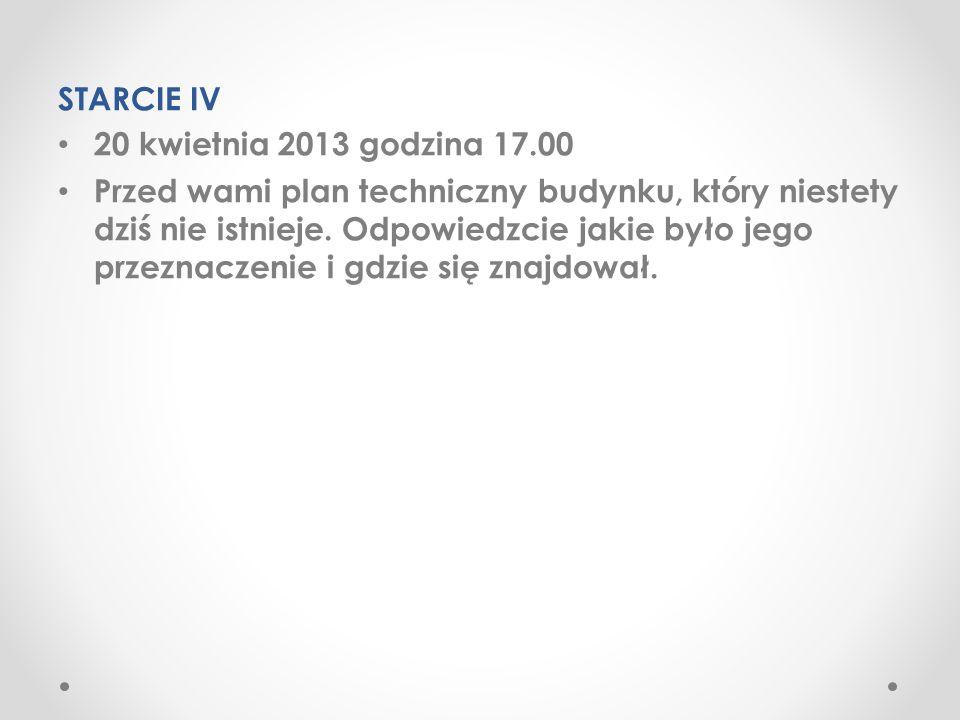STARCIE IV 20 kwietnia 2013 godzina 17.00 Przed wami plan techniczny budynku, który niestety dziś nie istnieje.