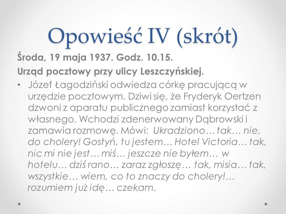 Opowieść IV (skrót) Środa, 19 maja 1937.Godz. 10.15.