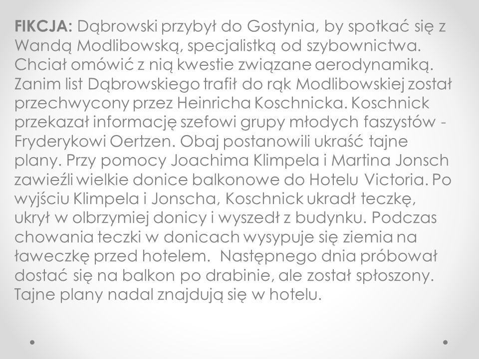 FIKCJA: Dąbrowski przybył do Gostynia, by spotkać się z Wandą Modlibowską, specjalistką od szybownictwa.