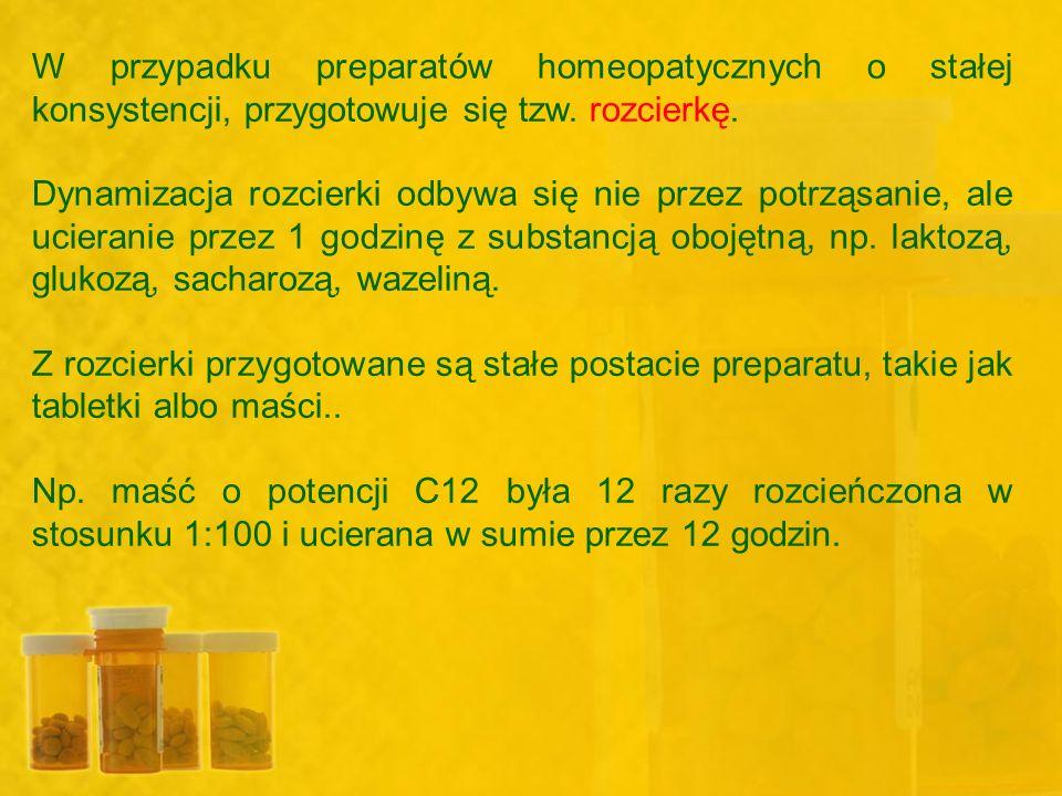 W przypadku preparatów homeopatycznych o stałej konsystencji, przygotowuje się tzw. rozcierkę. Dynamizacja rozcierki odbywa się nie przez potrząsanie,