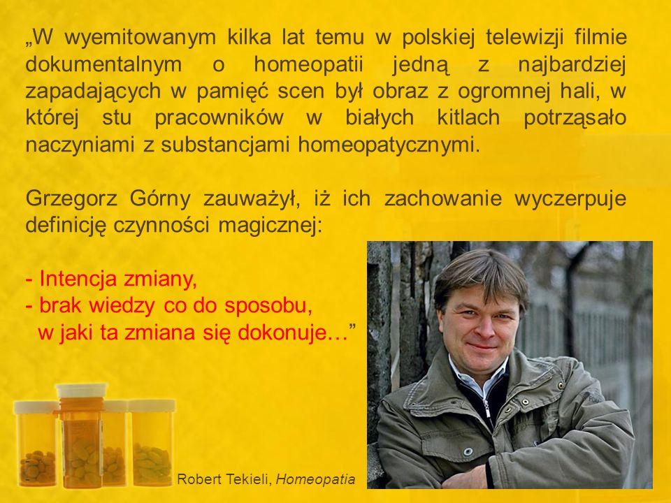 W wyemitowanym kilka lat temu w polskiej telewizji filmie dokumentalnym o homeopatii jedną z najbardziej zapadających w pamięć scen był obraz z ogromn