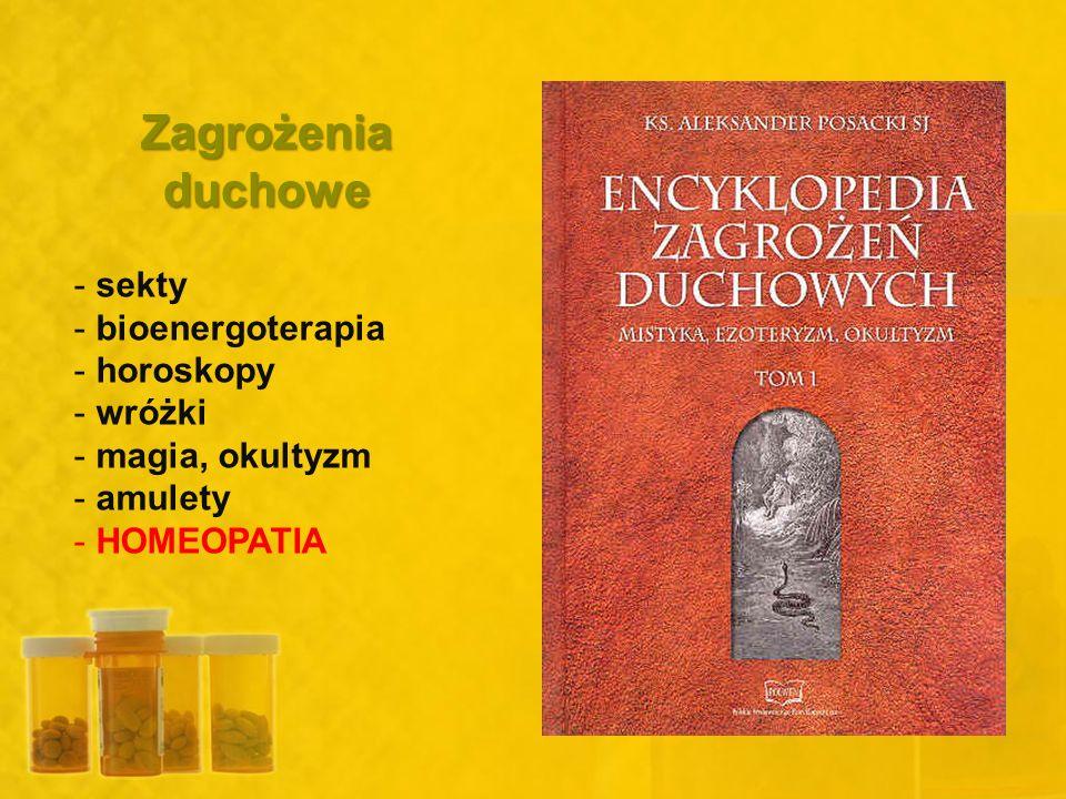 Zagrożeniaduchowe - sekty - bioenergoterapia - horoskopy - wróżki - magia, okultyzm - amulety - HOMEOPATIA