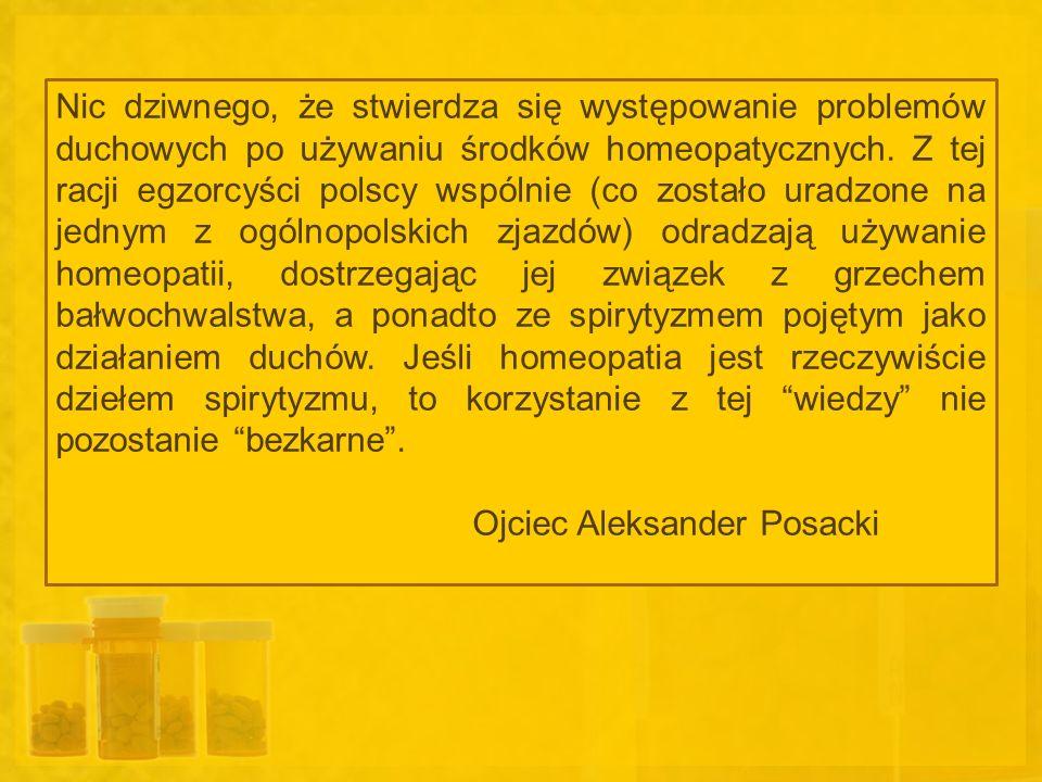 Nic dziwnego, że stwierdza się występowanie problemów duchowych po używaniu środków homeopatycznych. Z tej racji egzorcyści polscy wspólnie (co został