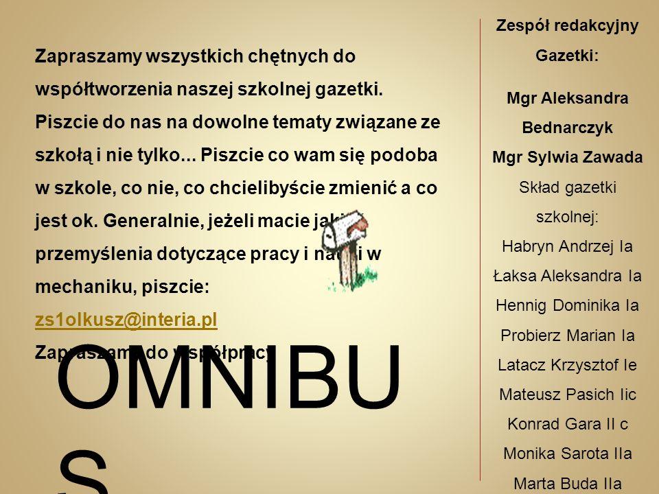 W bieżącym roku szkolnym w ZS nr 1 w Olkuszu powstał zespół kabaretowy Świetlówka .