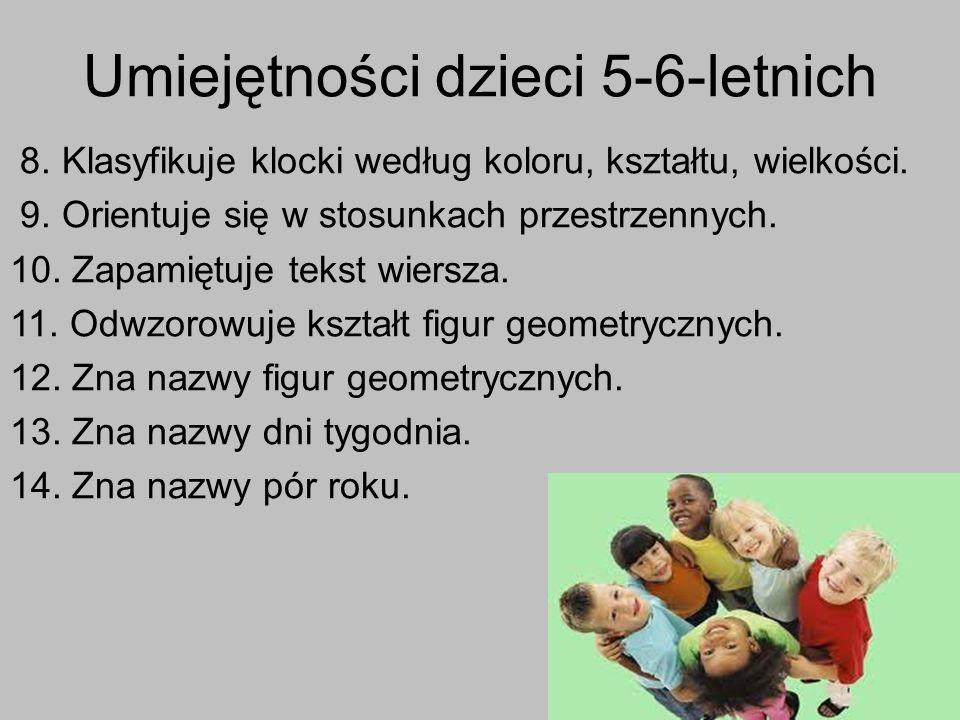Umiejętności dzieci 5-6-letnich 8. Klasyfikuje klocki według koloru, kształtu, wielkości. 9. Orientuje się w stosunkach przestrzennych. 10. Zapamiętuj