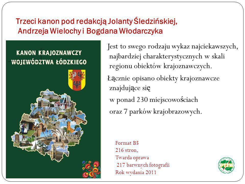 Trzeci kanon pod redakcją Jolanty Śledzińskiej, Andrzeja Wielochy i Bogdana Włodarczyka Jest to swego rodzaju wykaz najciekawszych, najbardziej charak