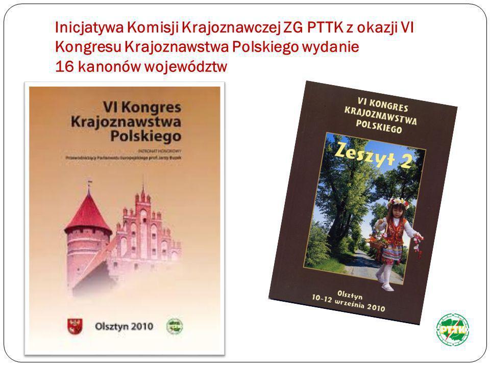 Inicjatywa Komisji Krajoznawczej ZG PTTK z okazji VI Kongresu Krajoznawstwa Polskiego wydanie 16 kanonów województw