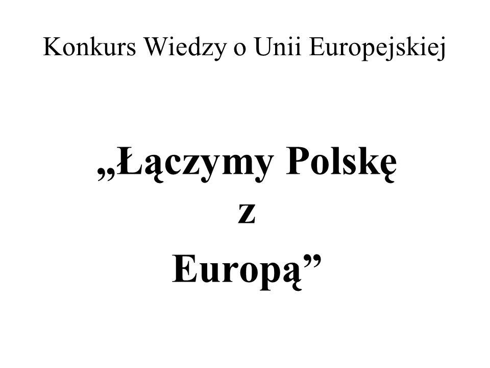 Konkurs Wiedzy o Unii Europejskiej Łączymy Polskę z Europą