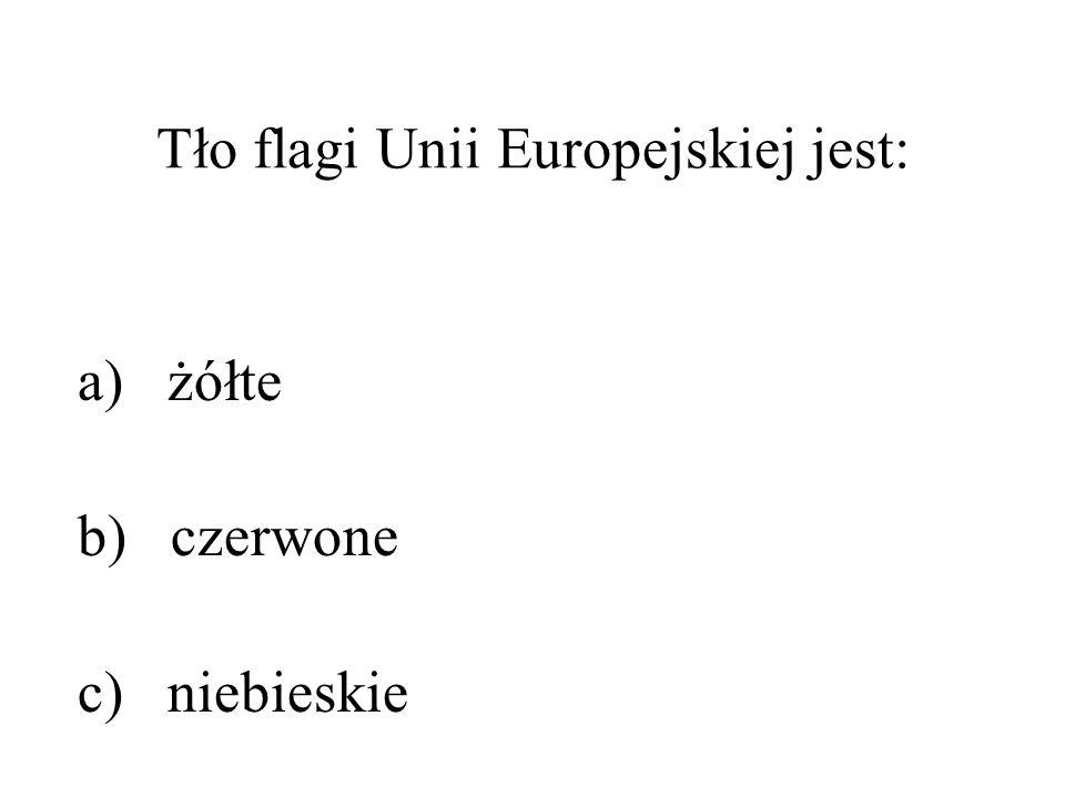 Tło flagi Unii Europejskiej jest: a) żółte b) czerwone c) niebieskie