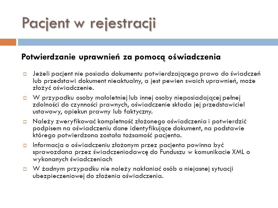 Pacjent w rejestracji Potwierdzanie uprawnień za pomocą oświadczenia Jeżeli pacjent nie posiada dokumentu potwierdzającego prawo do świadczeń lub prze