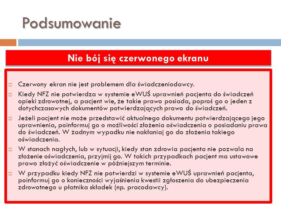 Podsumowanie Czerwony ekran nie jest problemem dla świadczeniodawcy. Kiedy NFZ nie potwierdza w systemie eWUŚ uprawnień pacjenta do świadczeń opieki z