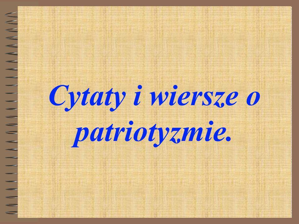 Cytaty i wiersze o patriotyzmie.