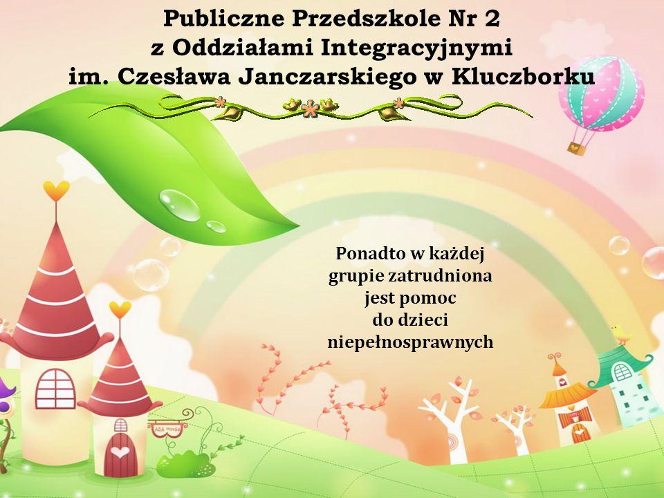 Ponadto w każdej grupie zatrudniona jest pomoc do dzieci niepełnosprawnych Publiczne Przedszkole Nr 2 z Oddziałami Integracyjnymi im. Czesława Janczar