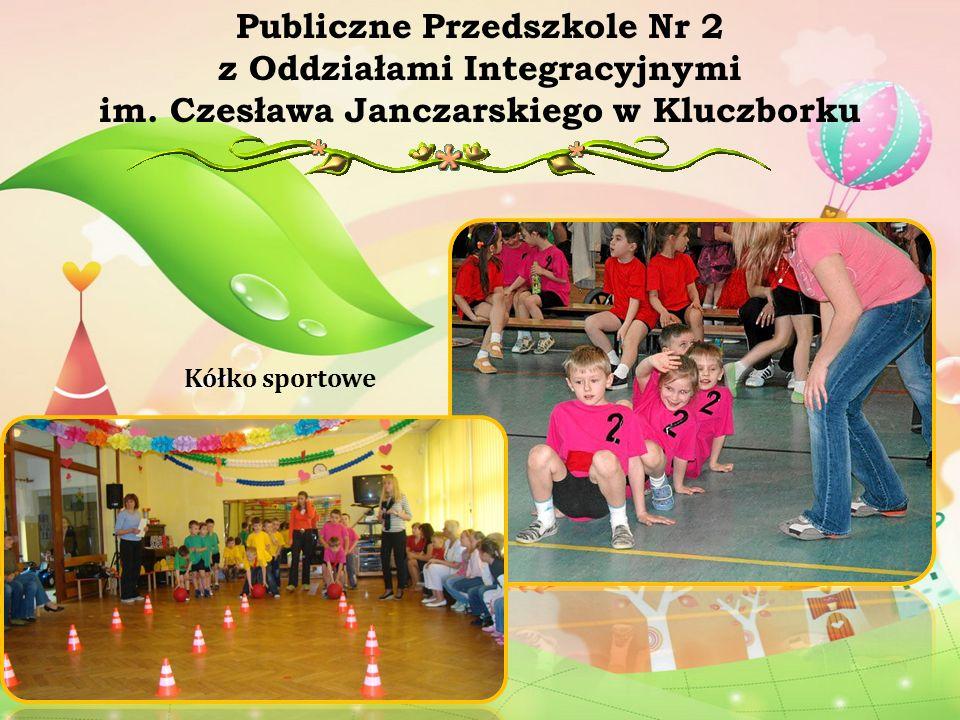 Kółko sportowe Publiczne Przedszkole Nr 2 z Oddziałami Integracyjnymi im. Czesława Janczarskiego w Kluczborku