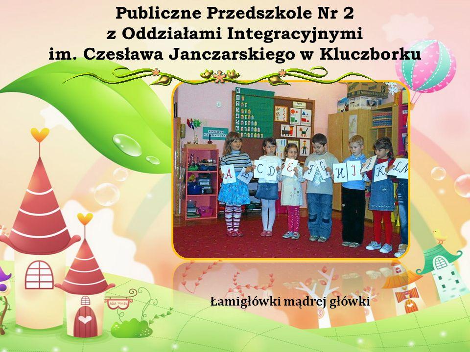 Łamigłówki mądrej główki Publiczne Przedszkole Nr 2 z Oddziałami Integracyjnymi im. Czesława Janczarskiego w Kluczborku