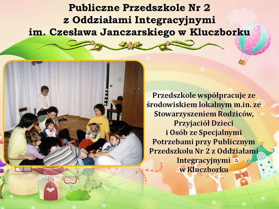 Przedszkole współpracuje ze środowiskiem lokalnym m.in. ze Stowarzyszeniem Rodziców, Przyjaciół Dzieci i Osób ze Specjalnymi Potrzebami przy Publiczny
