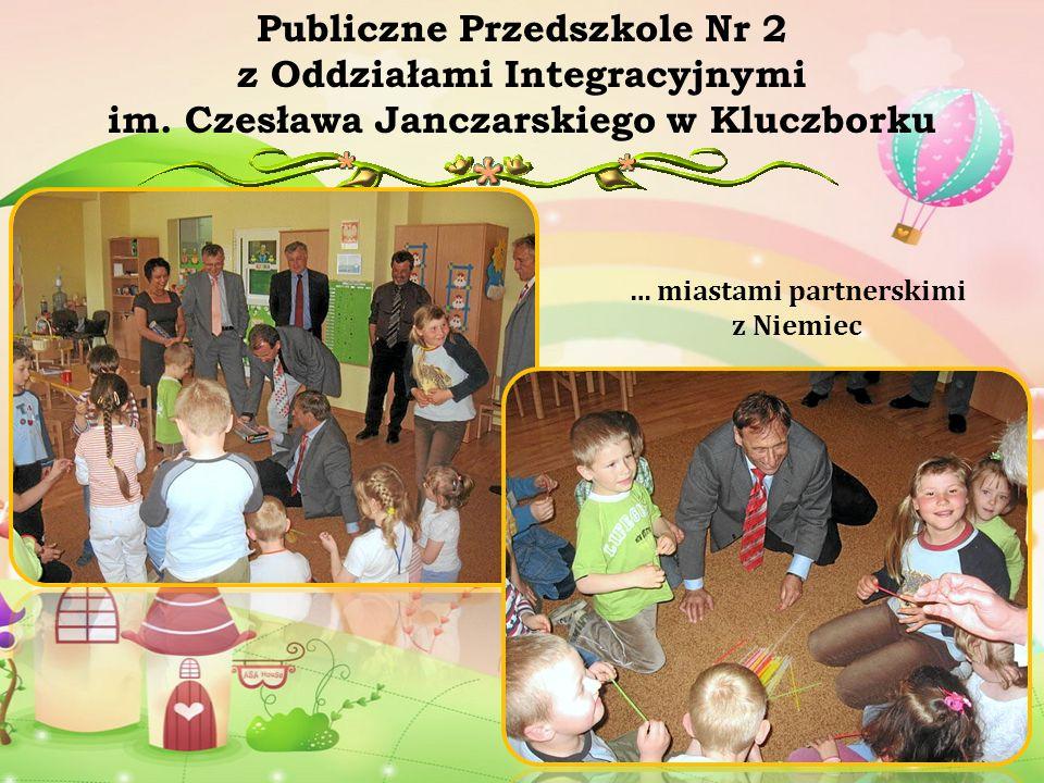 … miastami partnerskimi z Niemiec Publiczne Przedszkole Nr 2 z Oddziałami Integracyjnymi im. Czesława Janczarskiego w Kluczborku