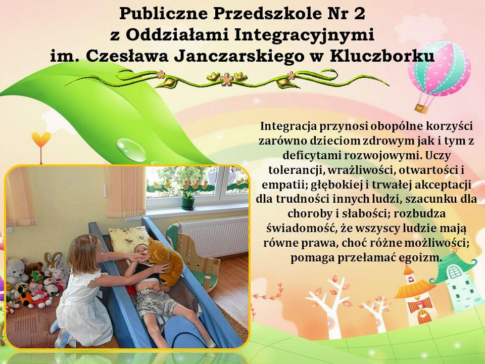 Integracja przynosi obopólne korzyści zarówno dzieciom zdrowym jak i tym z deficytami rozwojowymi. Uczy tolerancji, wrażliwości, otwartości i empatii;