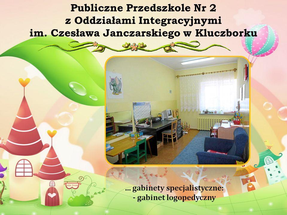 … gabinet pedagogiczny i rewalidacji indywidualnej Publiczne Przedszkole Nr 2 z Oddziałami Integracyjnymi im.