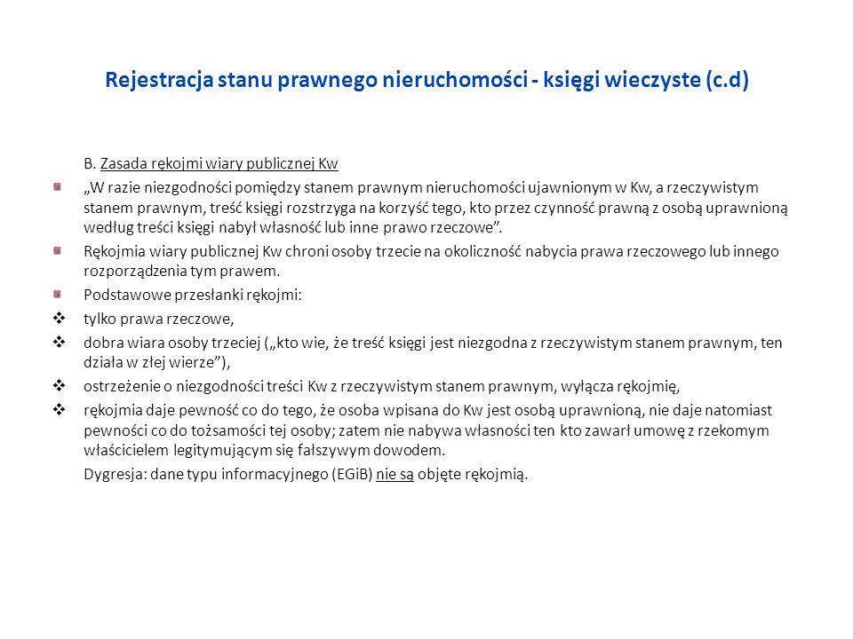 Rejestracja stanu prawnego nieruchomości - księgi wieczyste (c.d) B. Zasada rękojmi wiary publicznej Kw W razie niezgodności pomiędzy stanem prawnym n