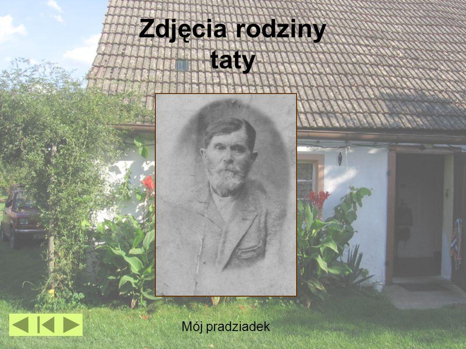 Zdjęcia rodziny taty Mój pradziadek