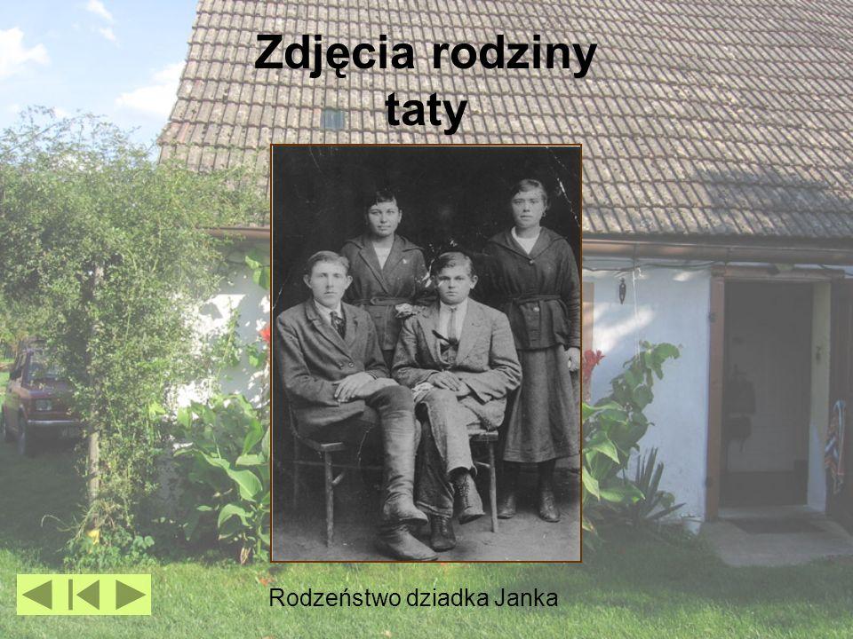 Zdjęcia rodziny taty Rodzeństwo dziadka Janka