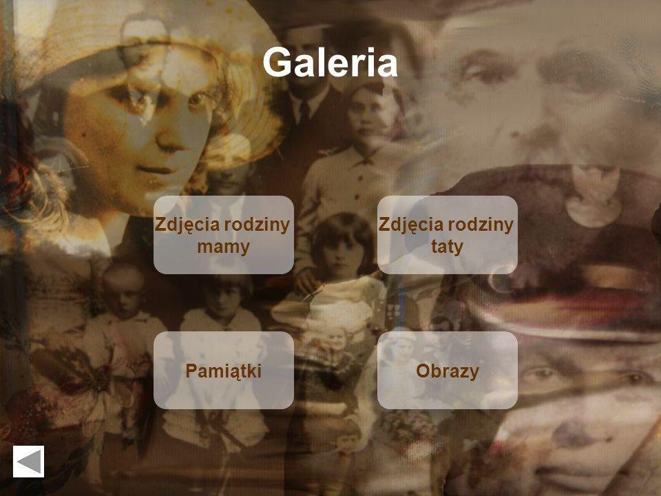Zdjęcia rodziny mamy Galeria Zdjęcia rodziny taty PamiątkiObrazy